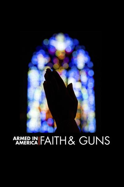Armed in America: Faith & Guns