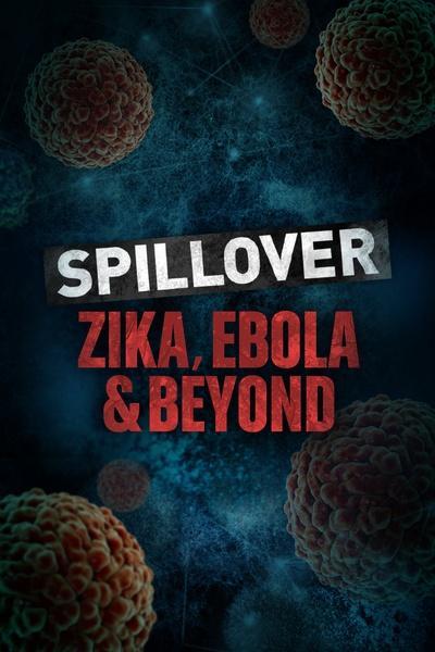 Spillover – Zika, Ebola & Beyond