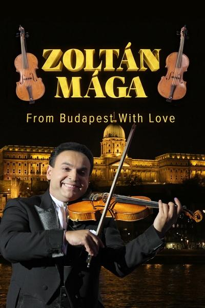 Zoltan Maga: From Budapest with Love
