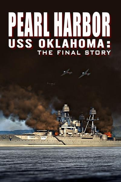 Pearl Harbor – USS Oklahoma – The Final Story