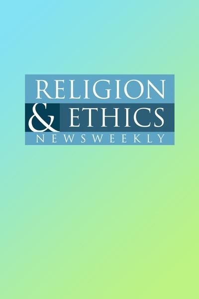 Religion & Ethics Newsweekly