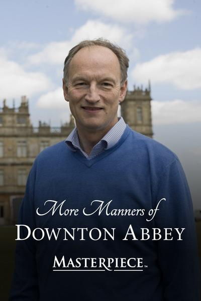 More Manners of Downton Abbey – Masterpiece