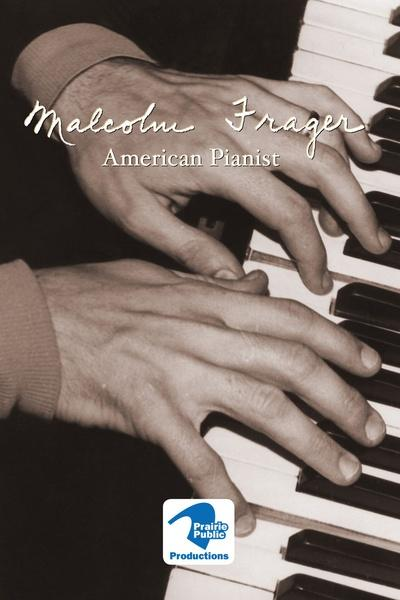 Malcolm Frager: American Pianist
