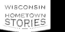 Wisconsin Hometown Stories