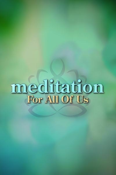 Meditation for All of Us