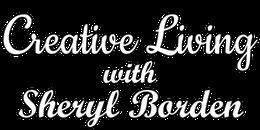 Creative Living with Sheryl Borden