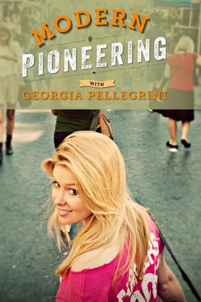 Modern Pioneering with Georgia Pellegrini