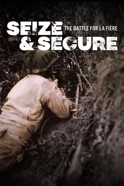Seize and Secure: The Battle for La Fière