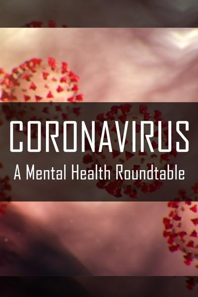 CORONAVIRUS: A Mental Health Roundtable