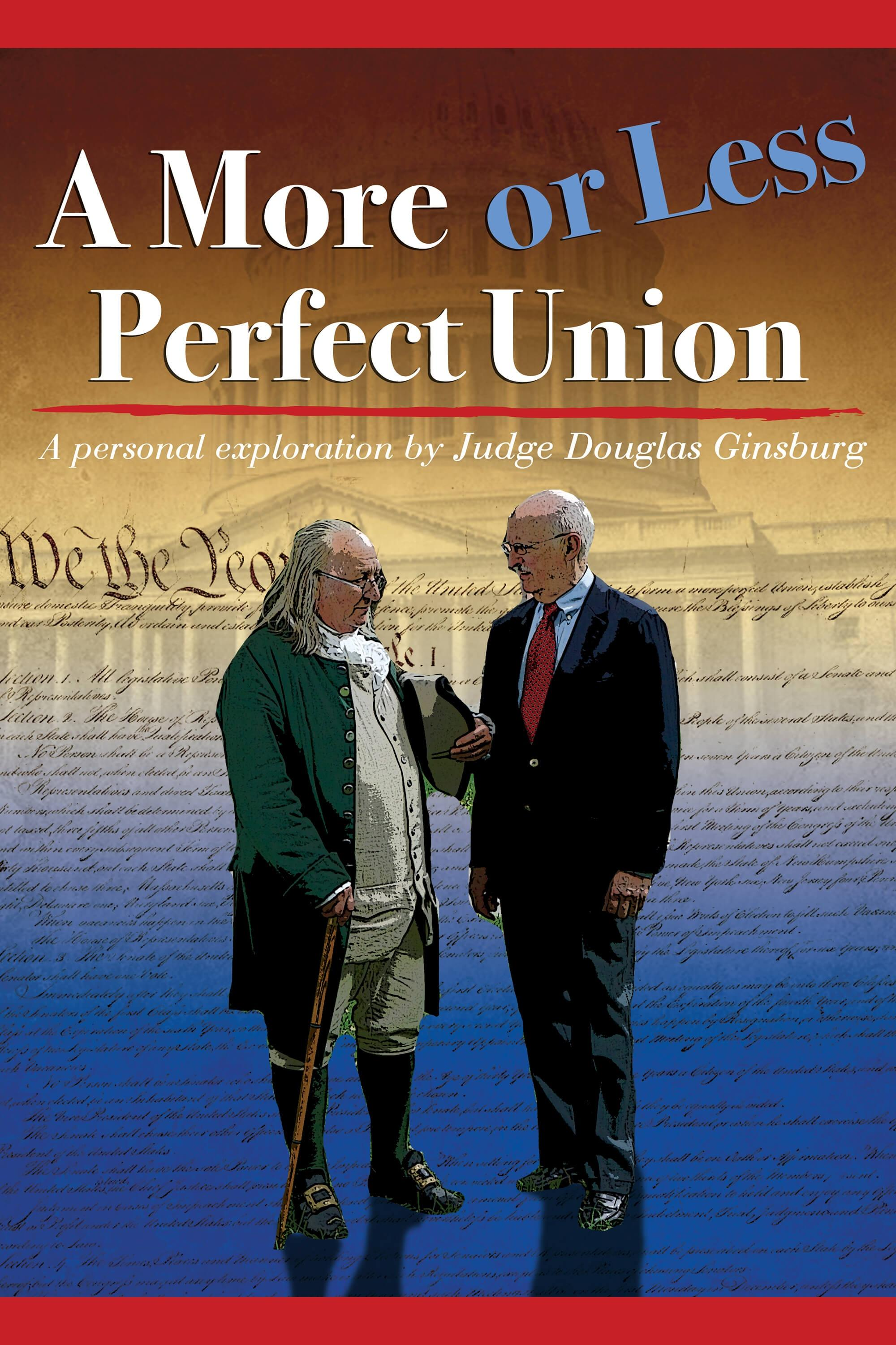 A More or Less Perfect Union, A Personal Exploration by Judge Douglas Ginsburg on FREECABLE TV