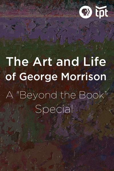 "The Art and Life of George Morrison: A ""Beyond the Book"" Special"
