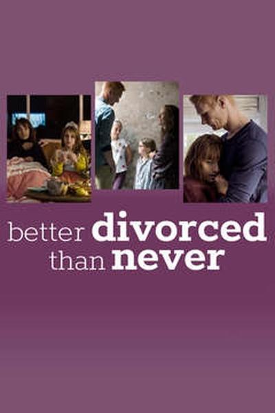 Better Divorced Than Never