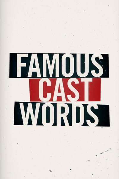 Famous Cast Words