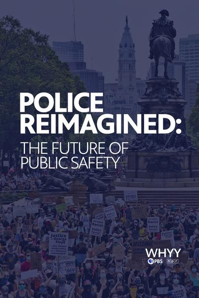 Police Reimagined: The Future of Public Safety