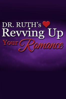 Dr. Ruth's Revving Up Your Romance