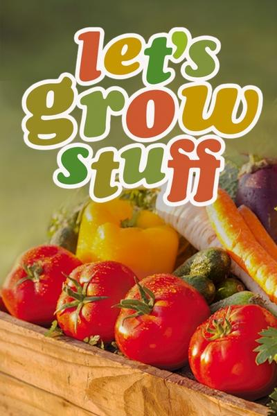 Let's Grow Stuff