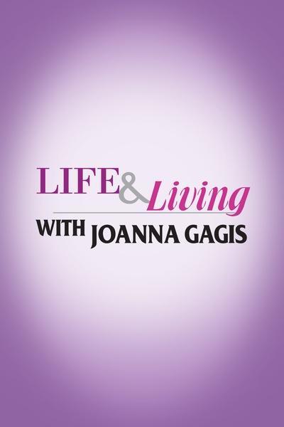 Life & Living with Joanna Gagis