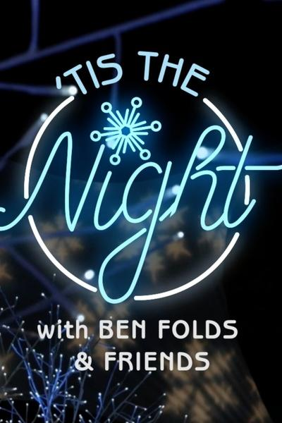 Tis the Night with Ben Folds & Friends