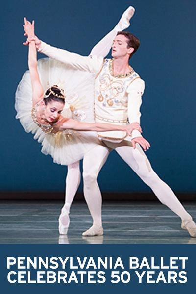 Pennsylvania Ballet Celebrates 50 Years