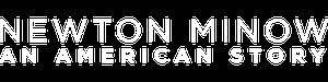 Newton Minow: An American Story