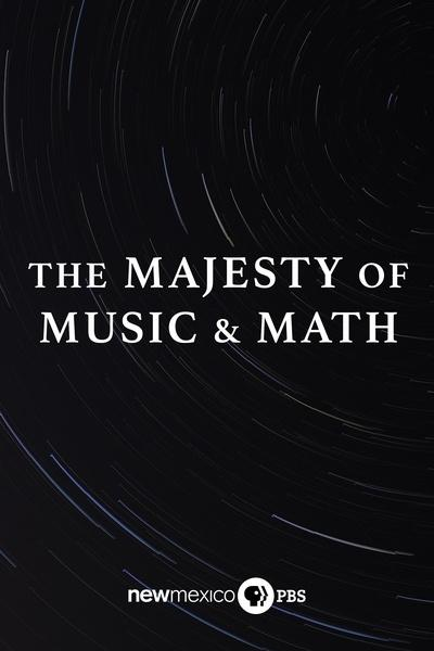 The Majesty of Music and Math