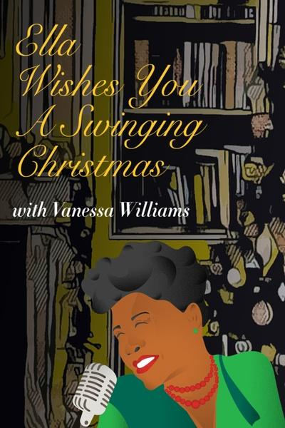 Ella Wishes You a Swinging Christmas with Vanessa Williams