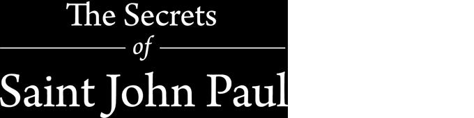 The Secrets of Saint John Paul