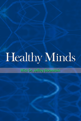 Healthy Minds with Dr. Jeffrey Borenstein