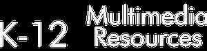 K-12 Multimedia Resources