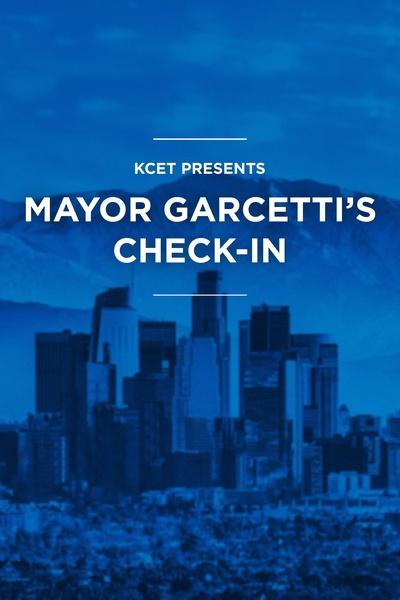 KCET Presents: Mayor Garcetti's Check-In