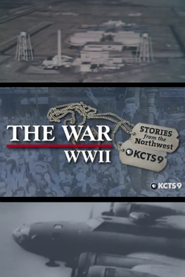 The War: Stories From The Northwest: WWII