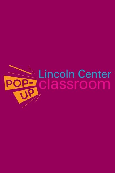 Lincoln Center Pop – Up Classroom