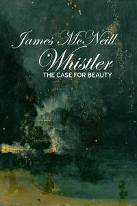 James McNeill Whistler and the Case for Beauty | TPT