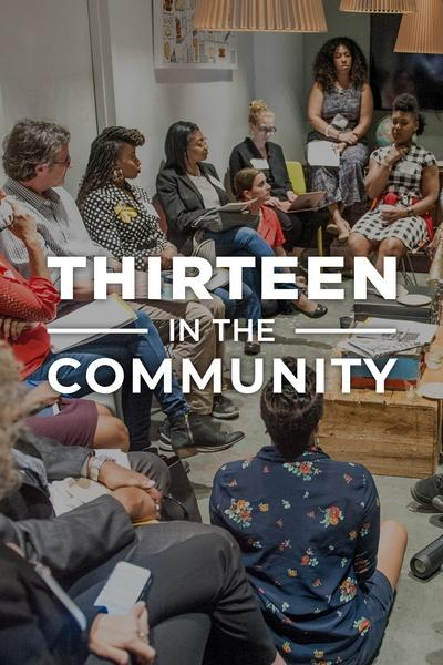 THIRTEEN in the Community