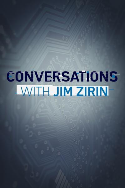Conversations with Jim Zirin