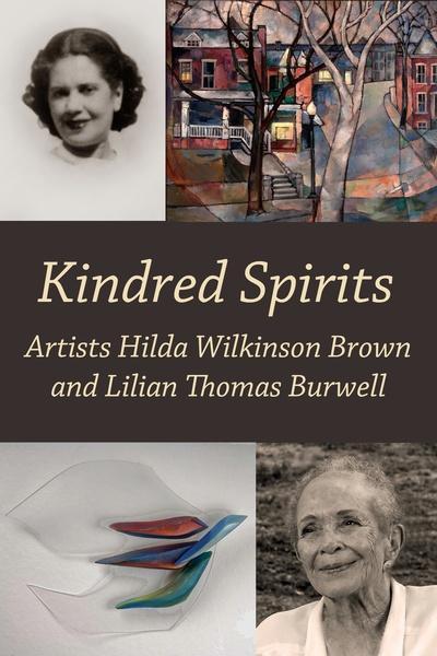 Kindred Spirits: Artists Hilda Wilkinson Brown and Lilian Thomas Burwell