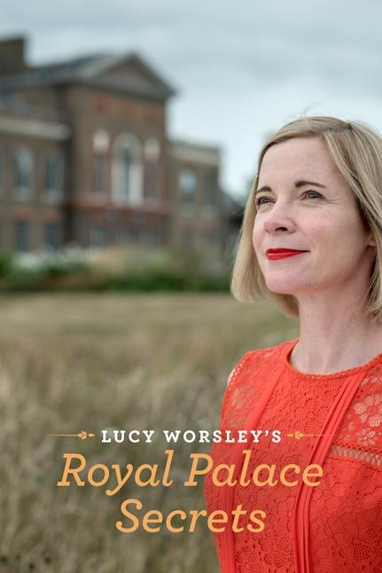 Lucy Worsley's Royal Palace Secrets Poster