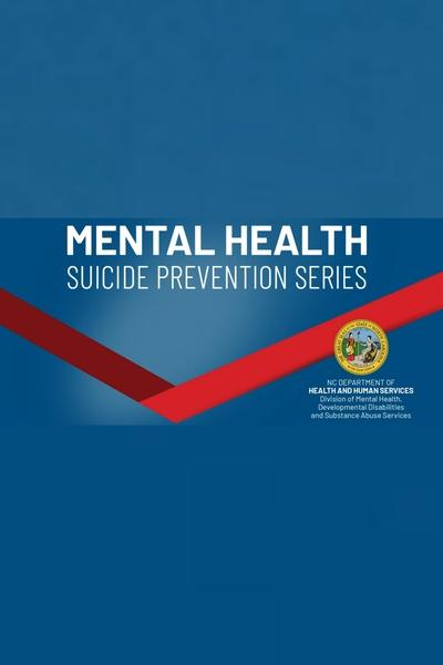 Mental Health & Suicide Prevention Series