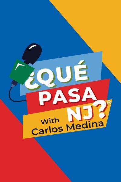 ¿Que Pasa NJ? with Carlos Medina