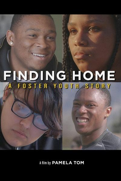 Finding Home: A Foster Youth Story
