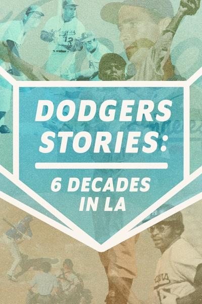 Dodgers Stories: 6 Decades in L.A.