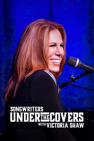 Songwriters Under the Covers with Victoria Shaw