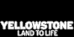 Yellowstone: Land to Life