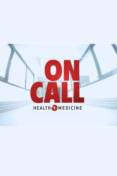 On Call: Health + Medicine