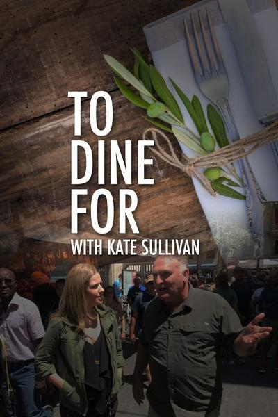 To Dine For with Kate Sullivan