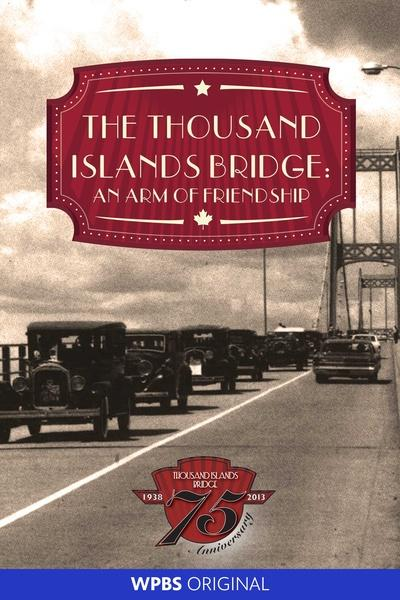 Thousand Islands Bridge - An Arm of Friendship