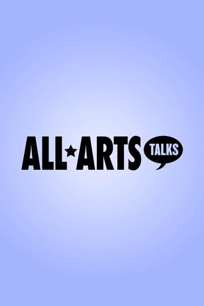 ALL ARTS Talks