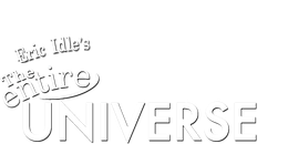 Eric Idle's The Entire Universe