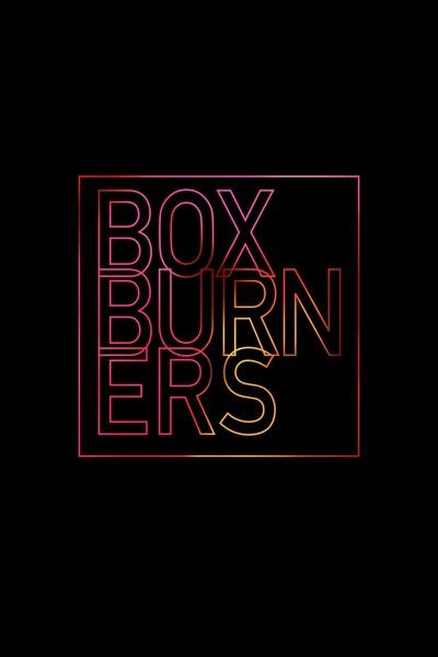 Box Burners