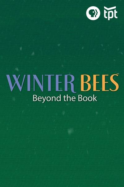 Winter Bees: Beyond the Book